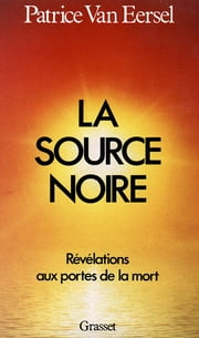 La source noire ebook by Patrice Van Eersel