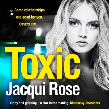 Toxic audiobook by Jacqui Rose