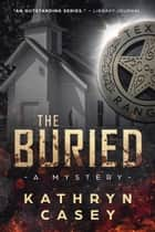 The Buried ebook by Kathryn Casey