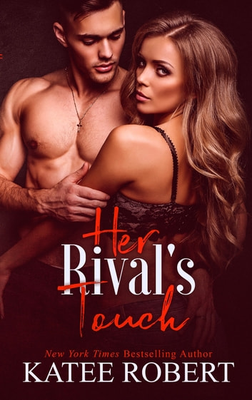 Her Rival's Touch ebook by Katee Robert