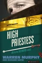 High Priestess - The Destroyer #95 ebook by Warren Murphy, Richard Sapir