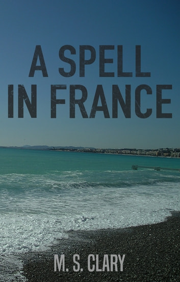 A Spell in France ebook by M. S. Clary