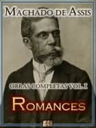 Romances de Machado de Assis - Dom Casmurro, Brás Cubas, Quincas Borba e mais ebook by Machado de Assis
