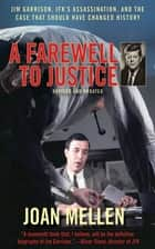 A Farewell to Justice - Jim Garrison, JFK's Assassination, and the Case that Should Have Changed History ebook by Joan Mellen