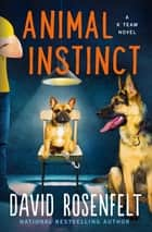 Animal Instinct - A K Team Novel ebook by David Rosenfelt