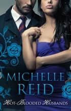 Hot-Blooded Husbands - 3 Book Box Set ebook by Michelle Reid