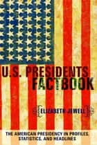 U.S. Presidents Factbook eBook by Elizabeth Jewell