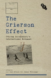The Grierson Effect - Tracing Documentary's International Movement ebook by