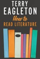 How to Read Literature 電子書 by Terry Eagleton