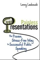 Painless Presentations ebook by Lenny Laskowski