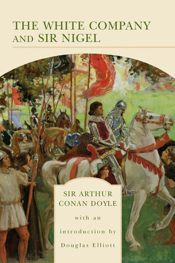 The White Company and Sir Nigel (Barnes & Noble Library of Essential Reading) ebook by Sir Arthur Conan Doyle