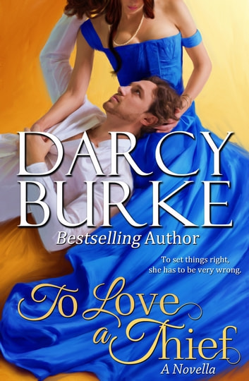 To Love a Thief ebook by Darcy Burke