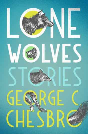 Lone Wolves - Stories ekitaplar by George C. Chesbro