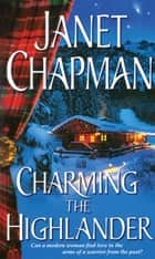 Charming the Highlander ebook by Janet Chapman