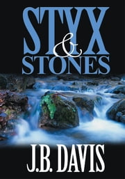Styx and Stones ebook by J. B. Davis