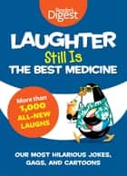 Laughter Still Is the Best Medicine ebook by Editors of Reader's Digest