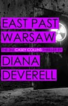 East Past Warsaw ebook by Diana Deverell