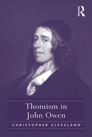 Thomism in John Owen ebook by Christopher Cleveland