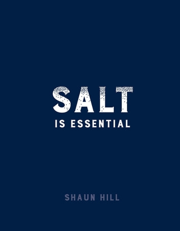 Salt is Essential eBook by Shaun Hill