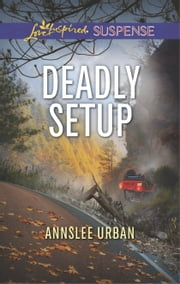 Deadly Setup - A Riveting Western Suspense ebook by Annslee Urban