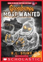 The Haunter (Goosebumps Most Wanted: Special Edition #4) ebook by R.L. Stine