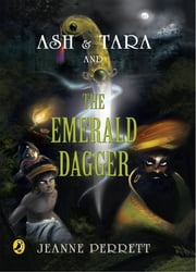 Ash & Tara and the Emerald Dagger ebook by Sujit Saraf