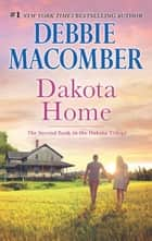 Dakota Home/Dakota Home/Always Dakota ebook by Debbie Macomber