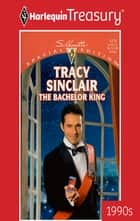 The Bachelor King ebook by Tracy Sinclair