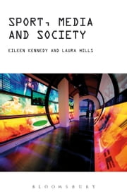 Sport, Media and Society ebook by Eileen Kennedy,Laura Hills