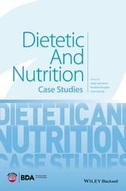 Dietetic and Nutrition Case Studies ebook by Judy Lawrence,Pauline Douglas,Joan Gandy