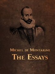 The Essays ebook by Michel de Montaigne