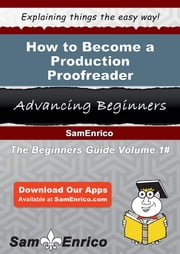 How to Become a Production Proofreader - How to Become a Production Proofreader ebook by Elodia Hargrove