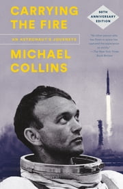 Carrying the Fire - 50th Anniversary Edition ebook by Michael Collins