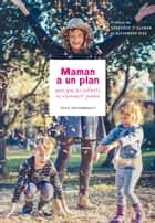 Maman a un plan ebook by Odile Archambault
