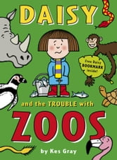 Daisy and the Trouble with Zoos ebook by Kes Gray