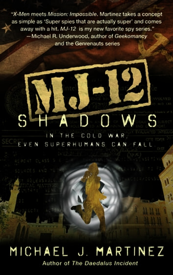 MJ-12: Shadows - A MAJESTIC-12 Thriller ebook by Michael Martinez