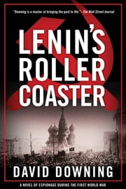 Lenin's Roller Coaster ebook by David Downing
