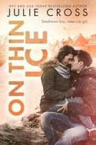 On Thin Ice eBook by Julie Cross