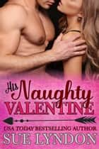 His Naughty Valentine ebook by