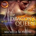 The Dragon's Queen - A Qurilixen World Novel audiobook by