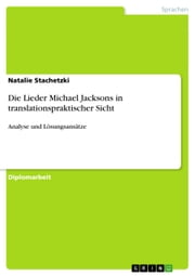 Die Lieder Michael Jacksons in translationspraktischer Sicht - Analyse und Lösungsansätze ebook by Natalie Stachetzki