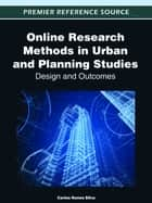 Online Research Methods in Urban and Planning Studies - Design and Outcomes ebook by Carlos Nunes Silva
