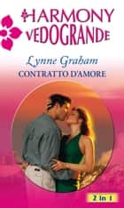 Contratto d'amore ebook by Lynne Graham