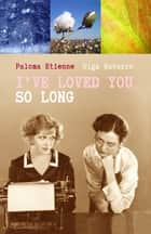 I've Loved You So Long ebook by Paloma Etienne,Olga Navarro