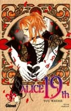 Alice 19th Tome 3 ebook by Yuu Watase