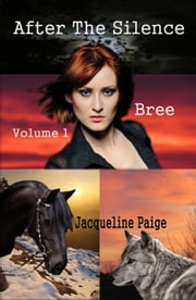 After the Silence Volume 1 Bree ebook by Jacqueline Paige