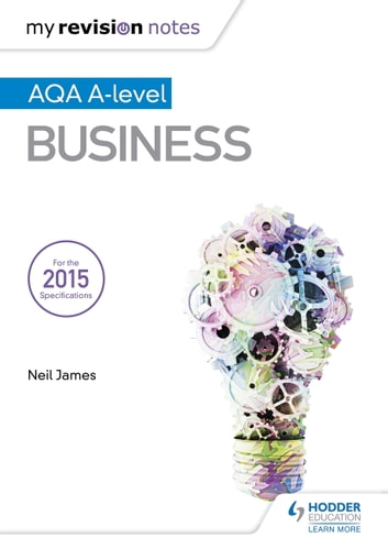 My Revision Notes: AQA A Level Business eBook by Neil James
