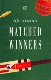 Matched Winners ebook by Sujit Mukherjee