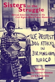 Sisters in the Struggle - African American Women in the Civil Rights-Black Power Movement ebook by Bettye Collier-Thomas,V.P. Franklin