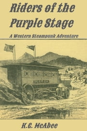 Riders of the Purple Stage ebook by K.G. McAbee